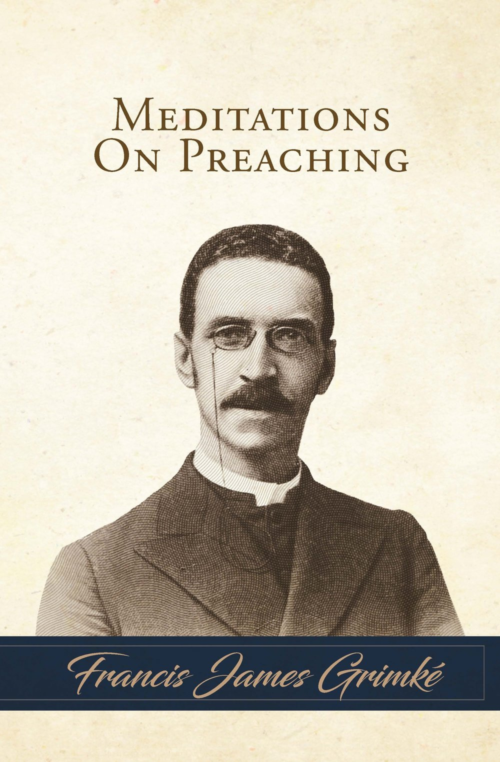 Grimke, Francis - Meditations on Preaching - Front Cover.jpg