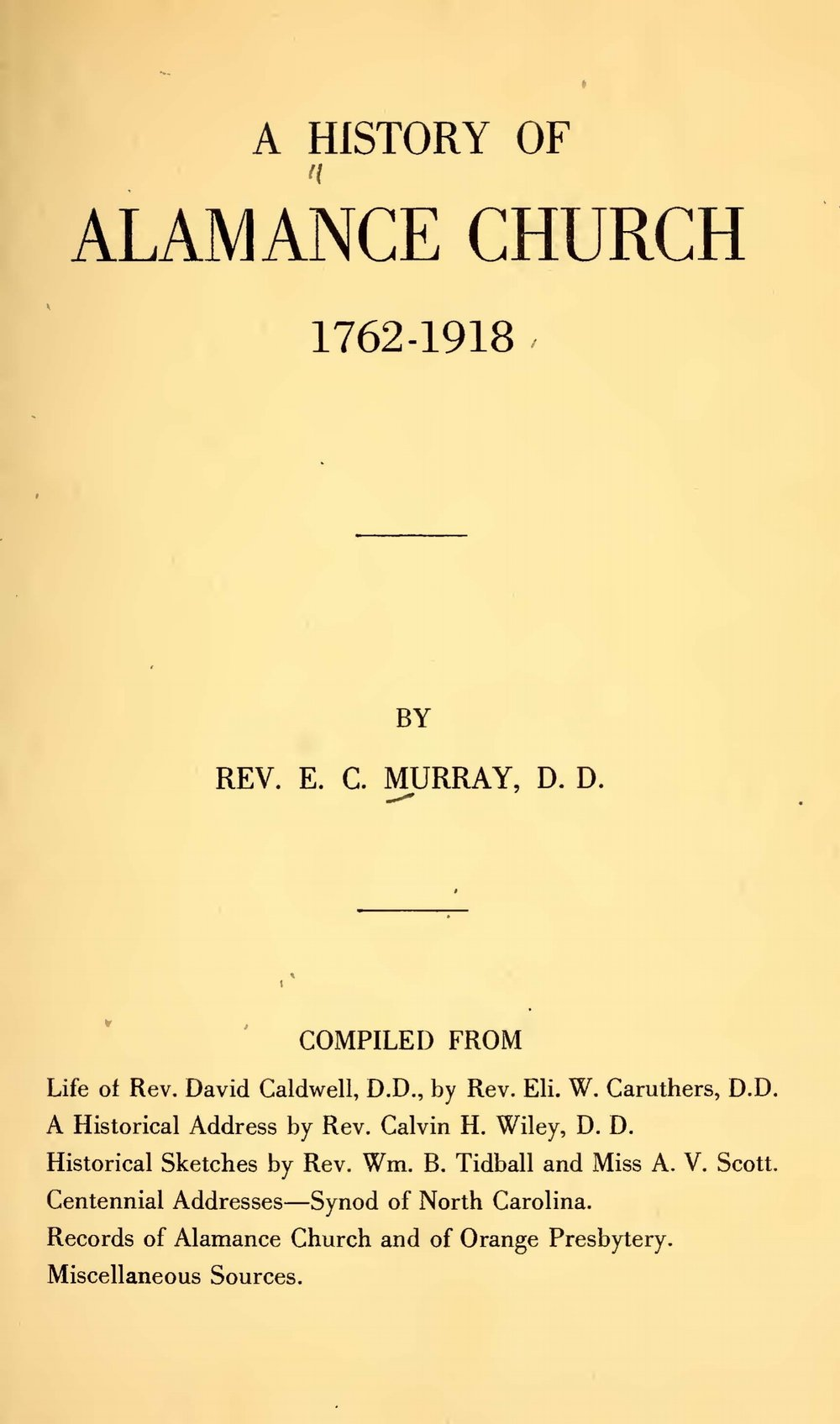 Murray, Ephraim C., A History of Alamance Church, 1762-1918 Title Page.jpg