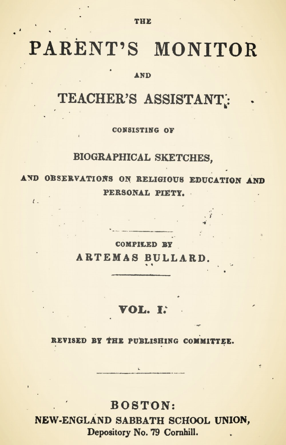 Bullard, Jr., Artemas, The Parents' Monitor, and Teacher's Assistant Title Page.jpg