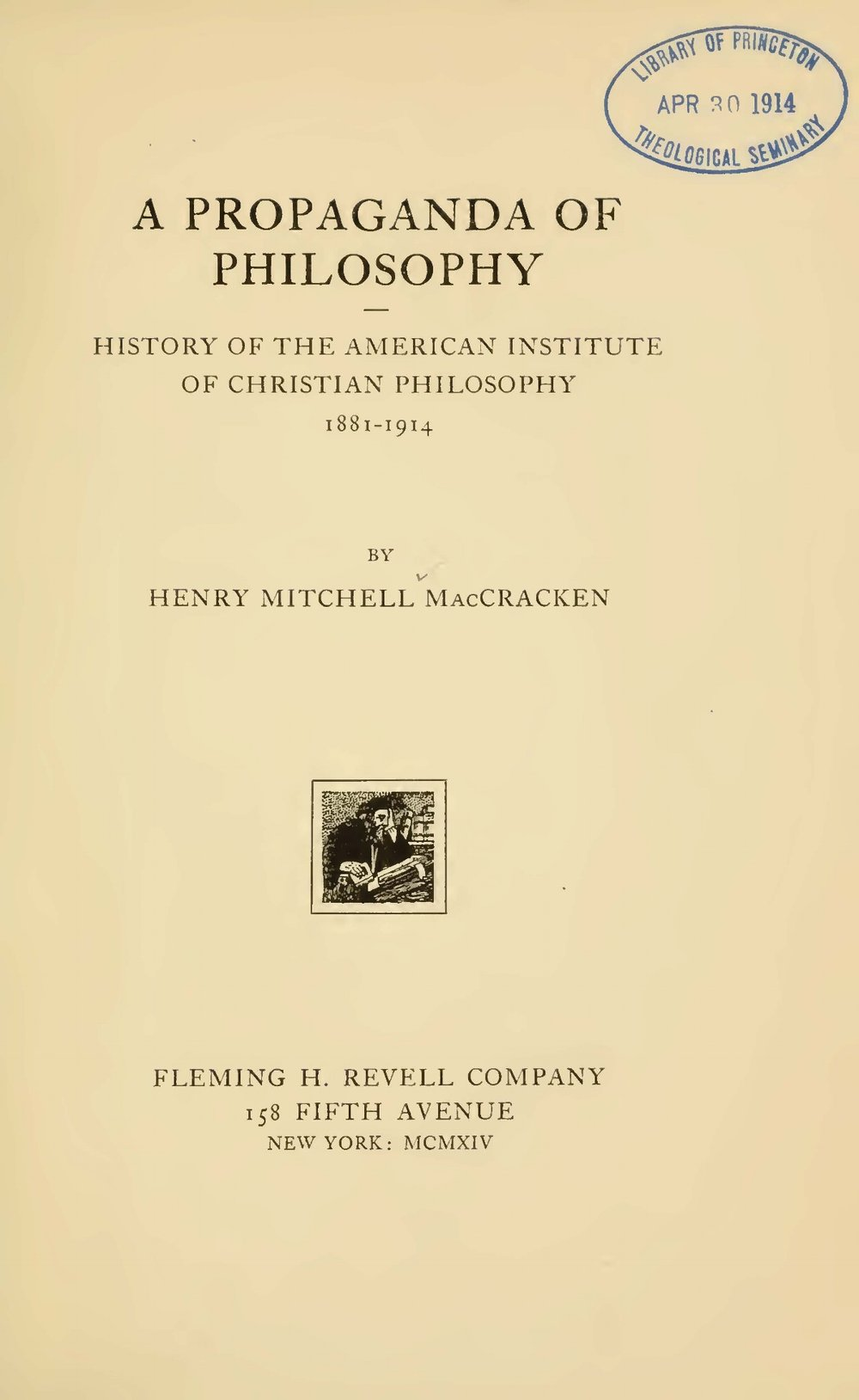 MacCracken, Henry Mitchell, A Propoganda of Philosophy Title Page.jpg