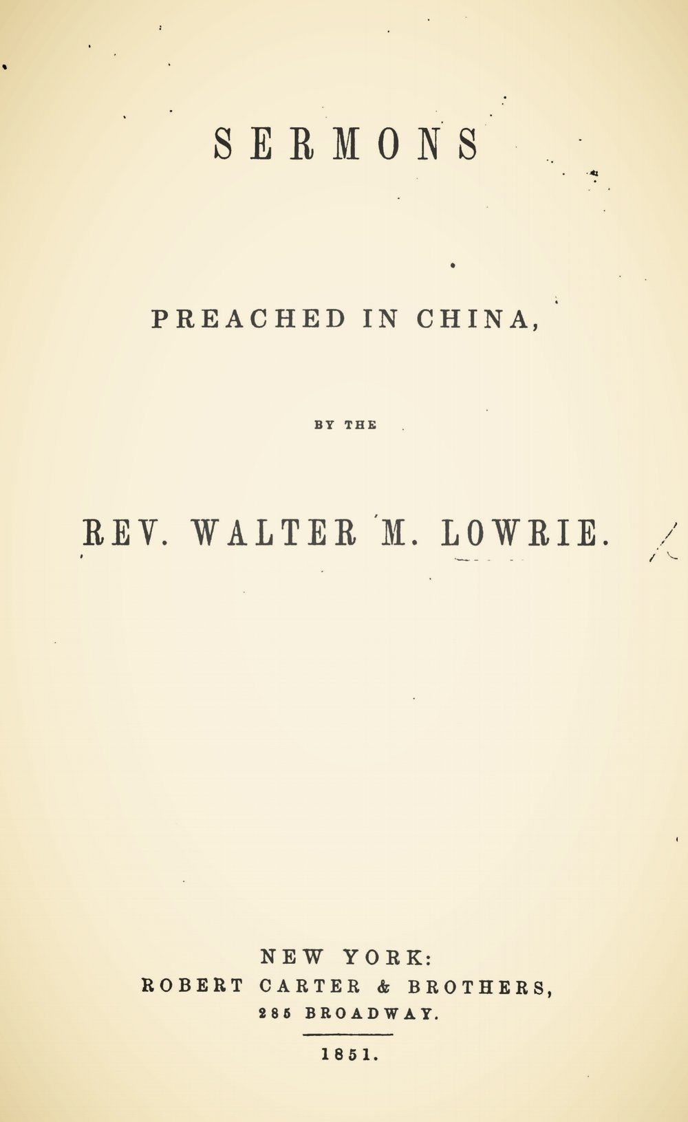 Lowrie, Walter Macon, Sermons Preached in China Title Page.jpg