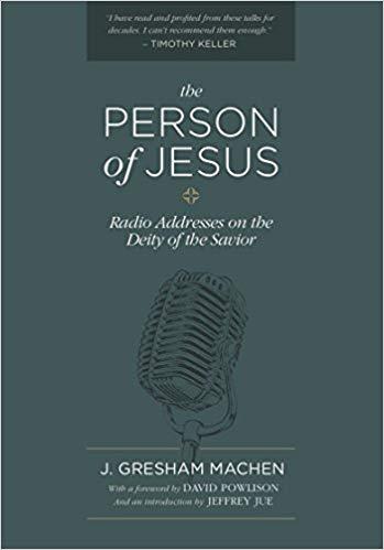 Machen, Person of Jesus.jpg