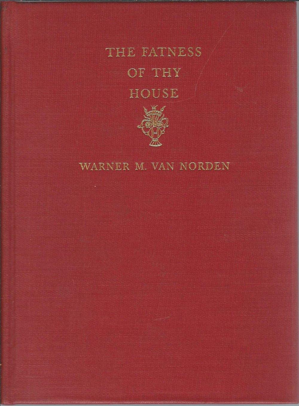 Van Norden, Warner, The Fatness of Thy House.jpg