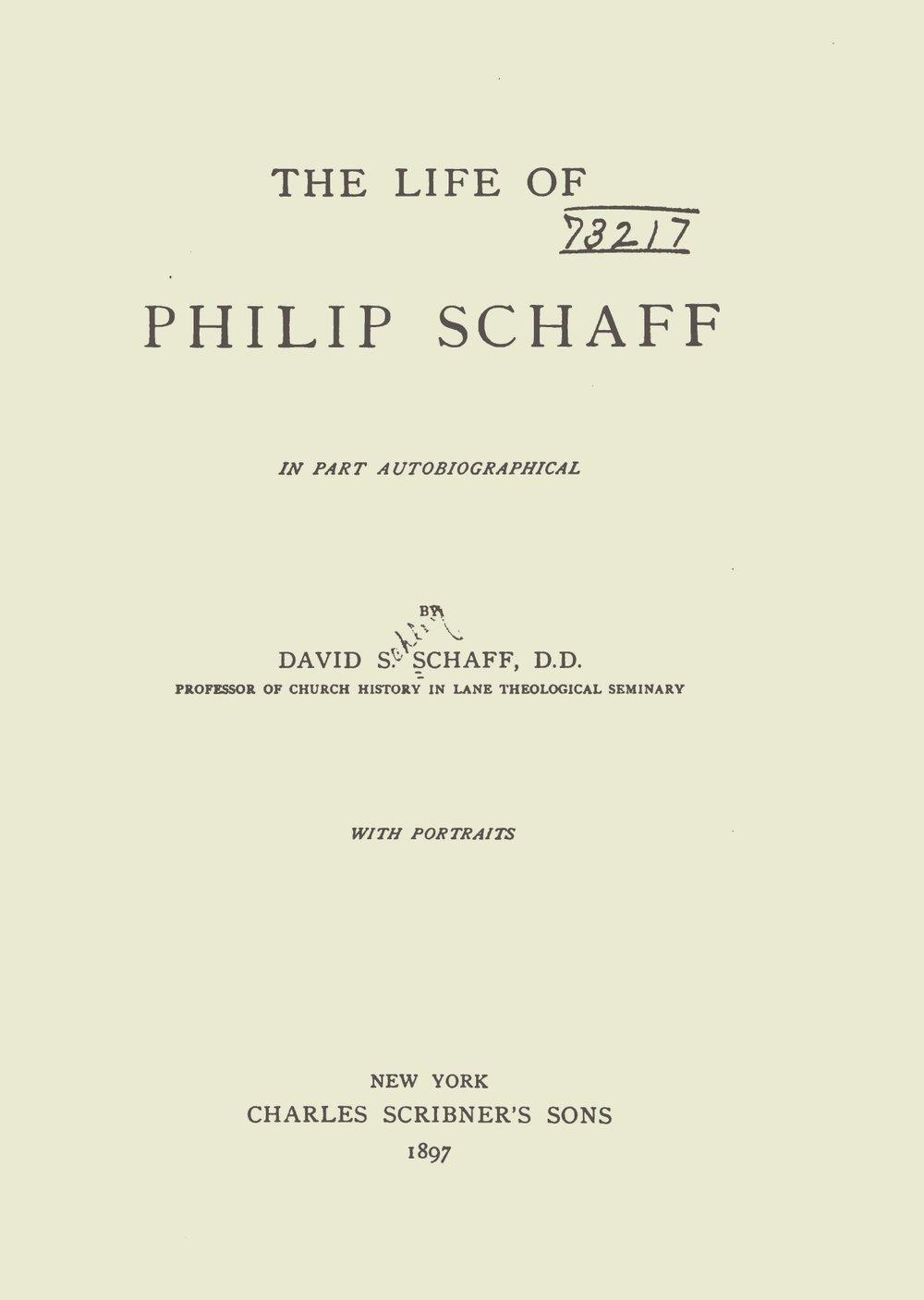 Schaff%2C+David+Schley%2C+The+Life+of+Philip+Schaff+Title+Page+2.jpg