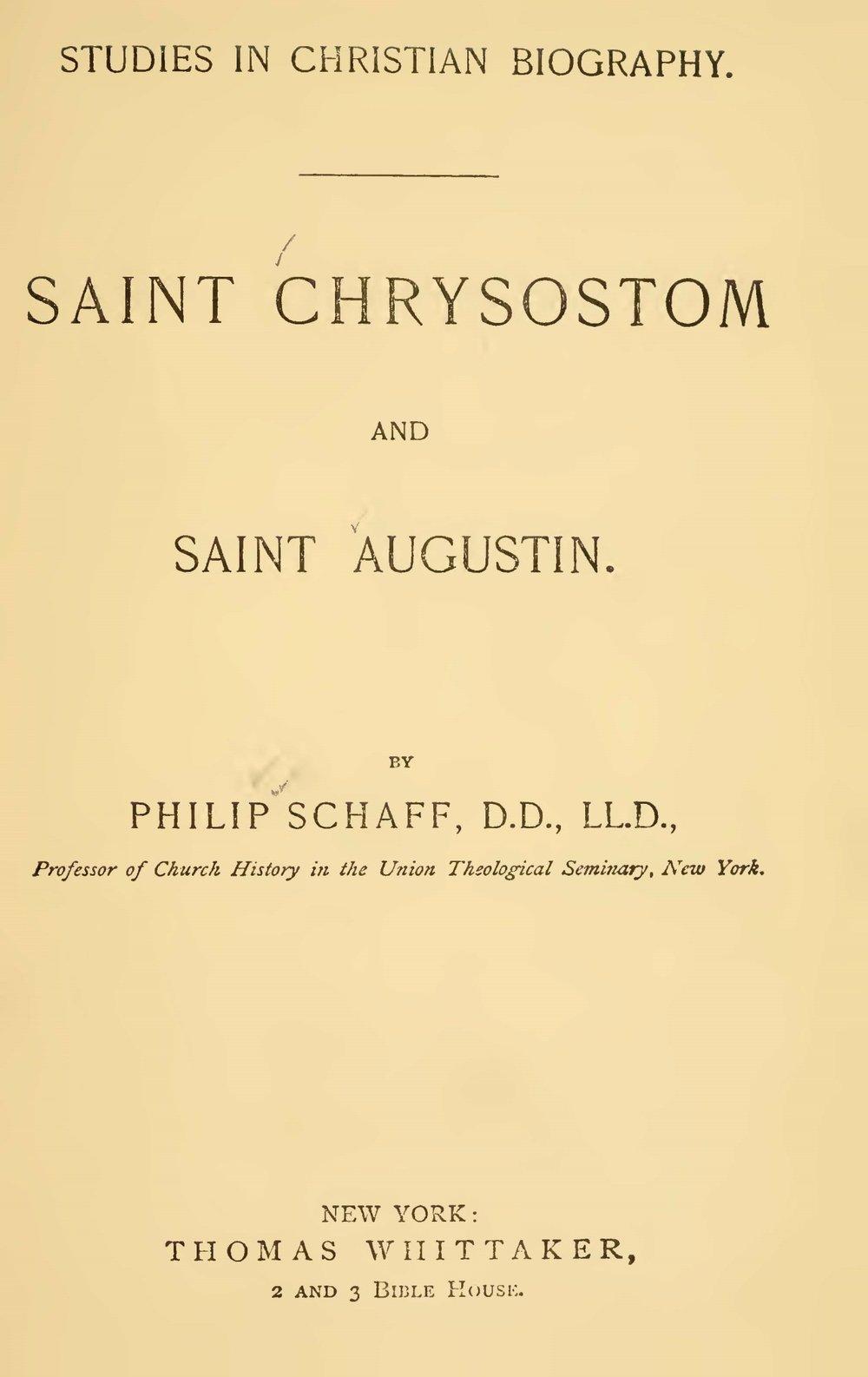 Schaff, Philip, Saint Chrysostom and Saint Augustin Title Page.jpg