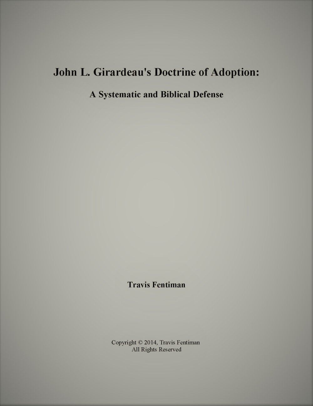 John L. Girardeau's Doctrine of Adoption: A Systematic and Biblical Defense (Travis Fentiman)