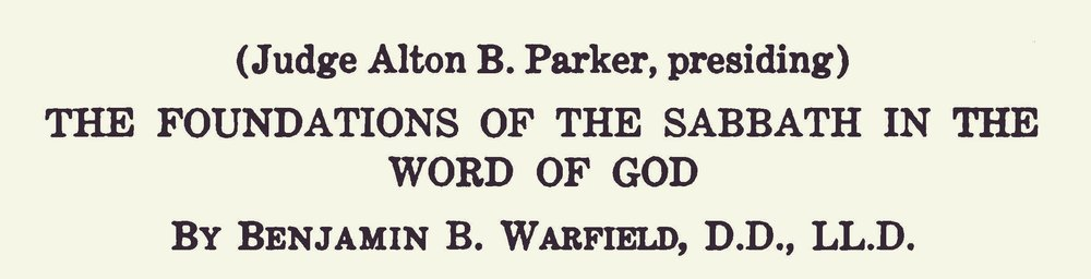 Warfield, Benjamin Breckinridge, The Foundation of the Sabbath in the Word of God Title Page.jpg