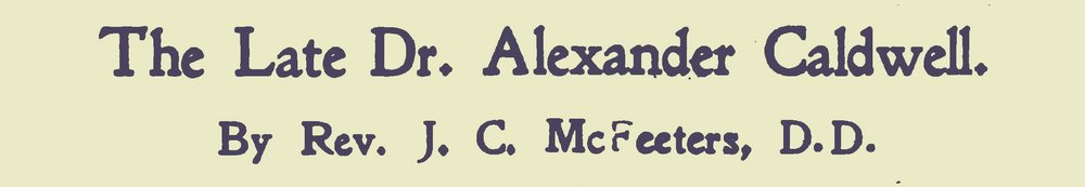 McFeeters, James Calvin, The Late Dr. Alexander Caldwell Title Page.jpg