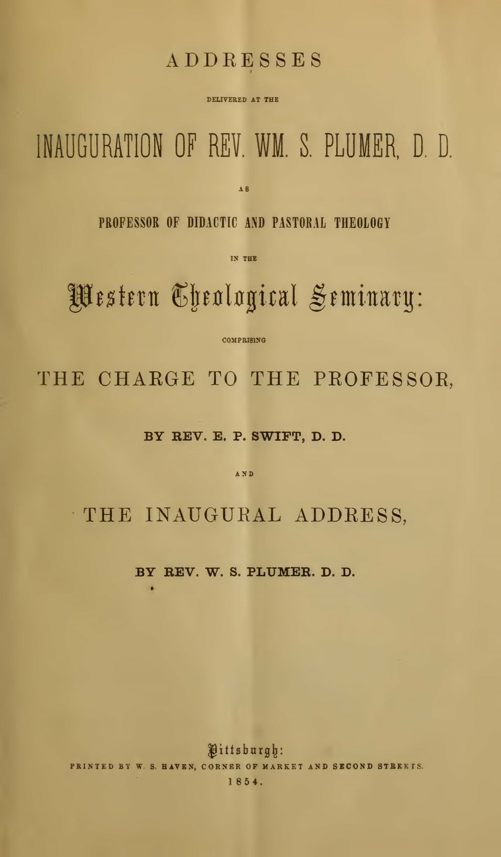 Plumer, William Swan, Addresses Delivered at the Inauguration of Rev. Wm. S. Plumer, D.D. Title Page.jpg