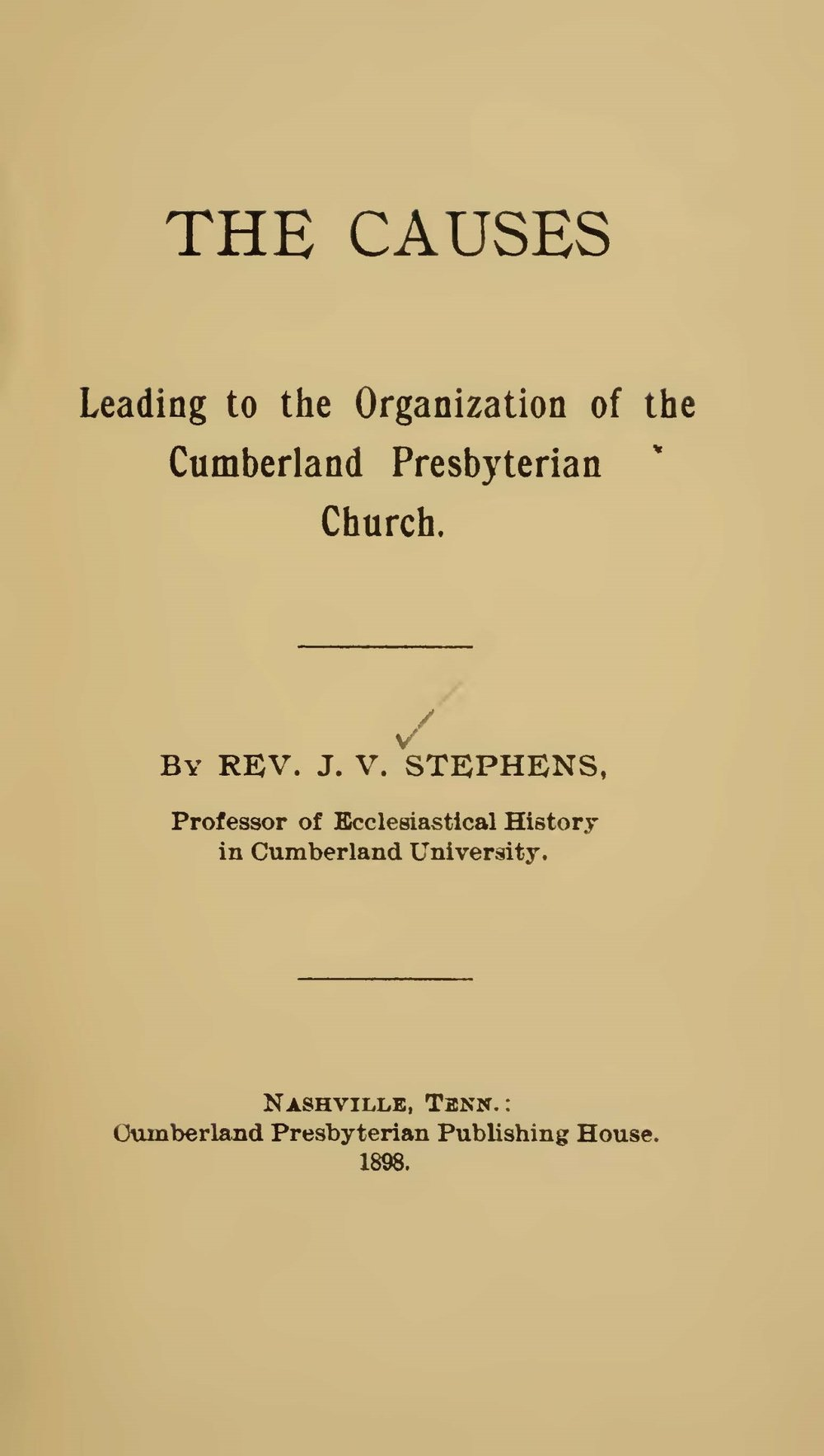 Vant Stephens, Sr., John, The Causes Leading to the Organization of the Cumberland Presbyterian Church Title Page.jpg