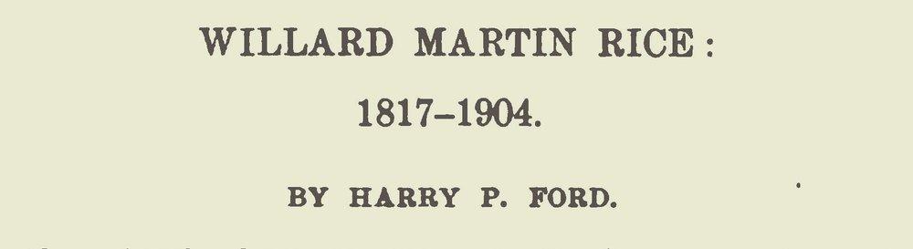 Ford, Harry Pringle, Willard Martin Rice 1817 1904 Title Page.jpg