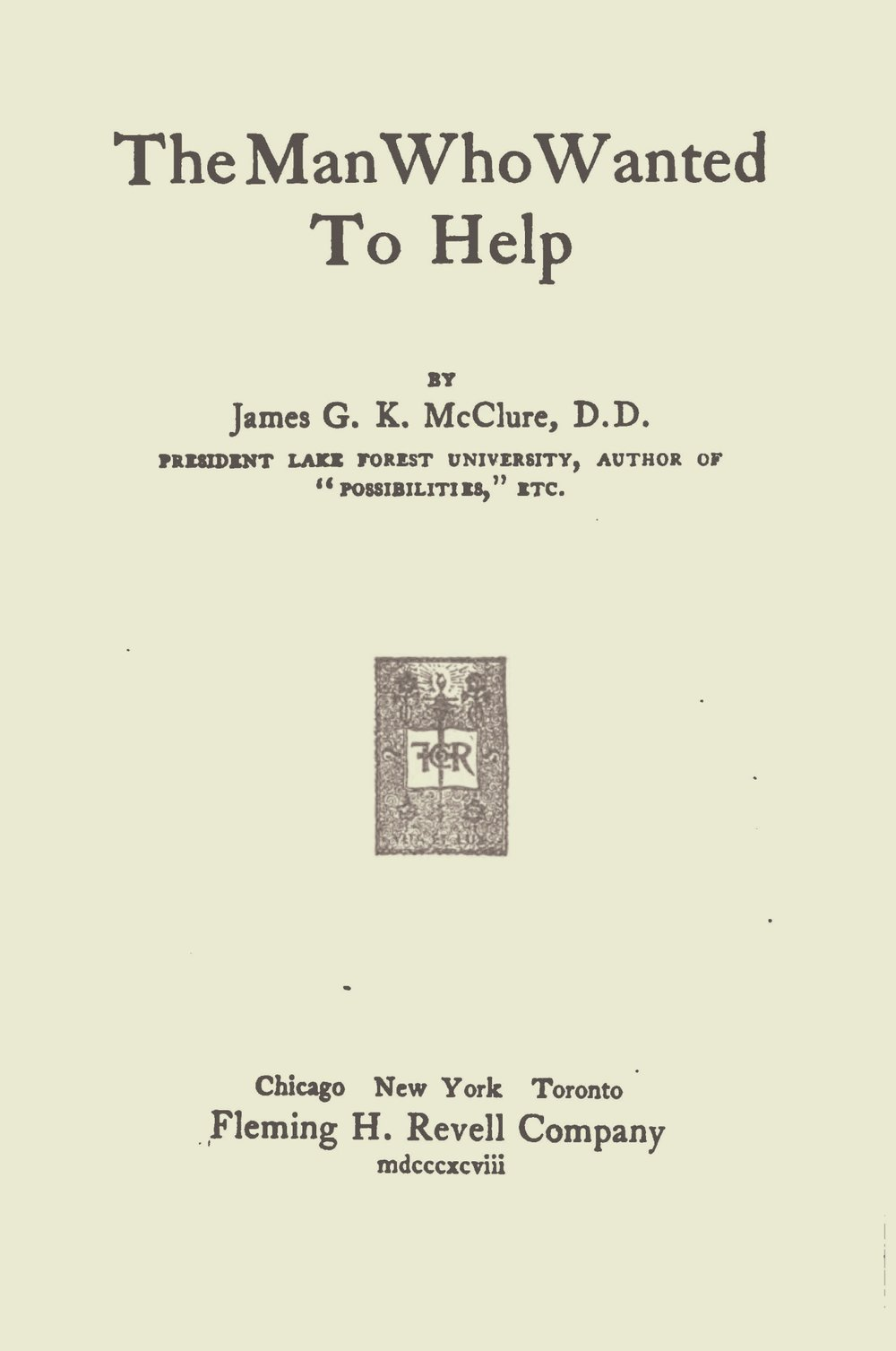 McClure, Sr., James Gore King, The Man Who Wanted to Help Title Page.jpg