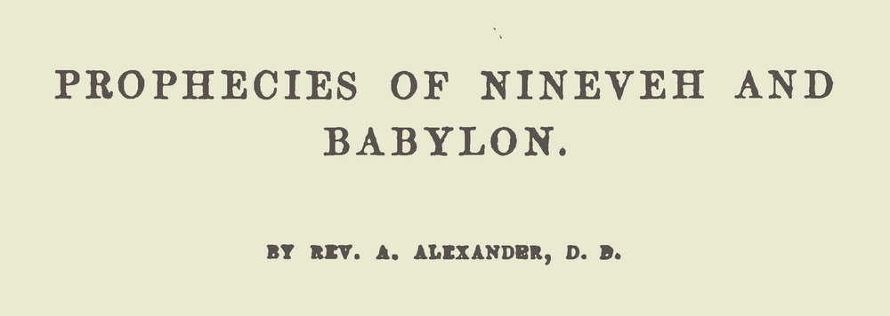 Alexander, Archibald, Prophecies of Ninevah and Babylon Title Page.jpg
