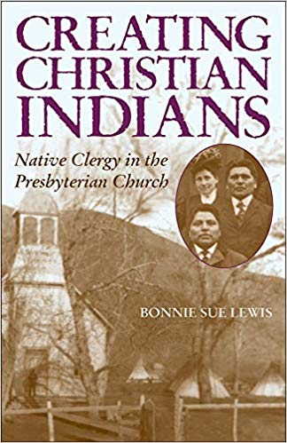 Lewis, Creating Christian Indians.jpg