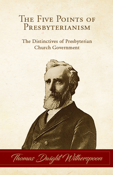Witherspoon, Thomas Dwight, The Five Points of Presbyterianism.jpg