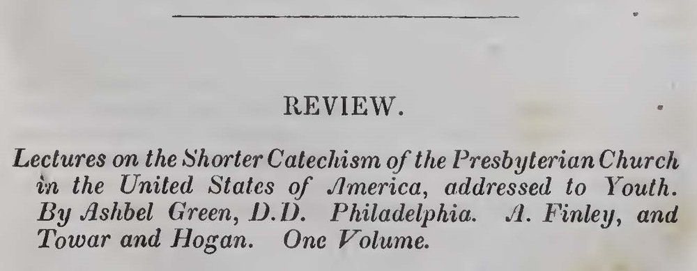 Alexander, Archibald, Review of Ashbel Green's Lectures on the Shorter Catechism Title Page.jpg