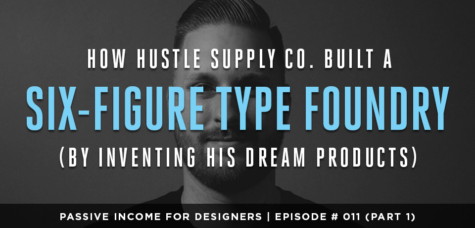 Founder Jeremy Vessey Built A Six Figure Type Foundry P Ive Income For Designers