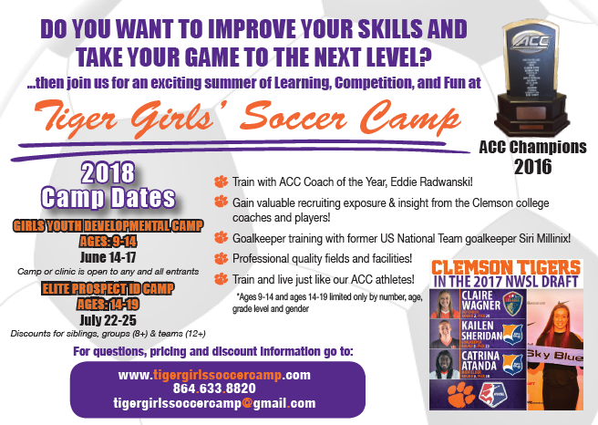 Clemson University - The Clemson University Women's Soccer Team is offering two soccer camps for girls this summer: a developmental one and a prospect one. These camps give girls the unique ability to be coached by collegiate coaches and professional players while also experiencing what it is like to play in the ACC. For more information, click on the image!