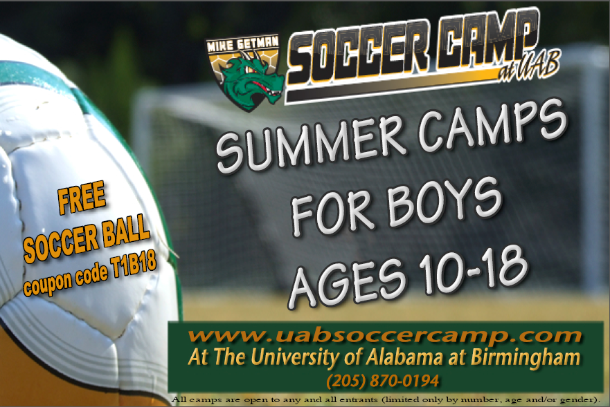 University of Alabama at Birmingham - UAB's Head Soccer Coach Mike Getman is offering multiple camps throughout June and July for boys ages 10 to 18. With residential and day camps, there are opportunities for all skill levels. For more information, click on the image!