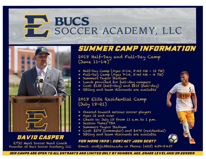 East Tennessee State University - ETSU Men's Soccer Head Coach David Casper is hosting several soccer camps this summer. Camps are available to players of all ages and skull levels and give campers the option to stay overnight or commute. To request more information, click on the image!