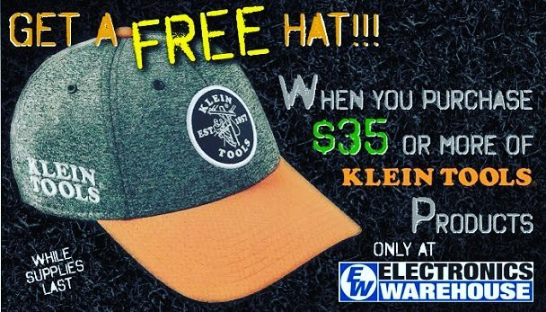 Get a FREE hat when you purchase $35 or more of Klein Tools Products. Offer valid while supplies last. #kleintools #surveillancecameras #soldering #NTE #nte #nteelectronics #arduino #capacitors #resistors #relays #wire #batteries #ledstriplight #ledlights #led #fuses #transformers #transistors #videosurveillance #electronicswarehouse #electricaltape #hdmicables #ethernetcable #CAT6 #CAT5 #riverside #corona #redlands #Sanbernardino #downtownriversideca #downtownriverside