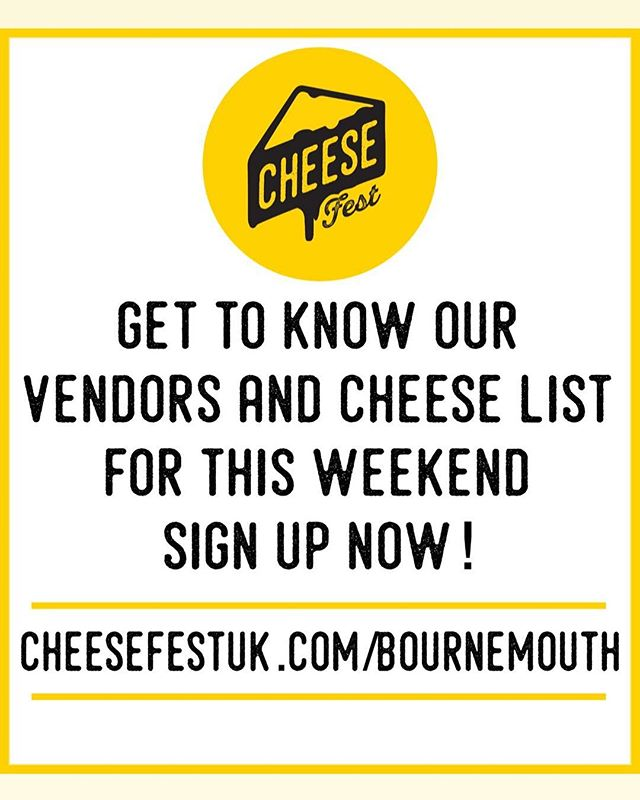 Want to know our vendors this weekend?  Sign up at cheesefestuk.com/bournemouth
