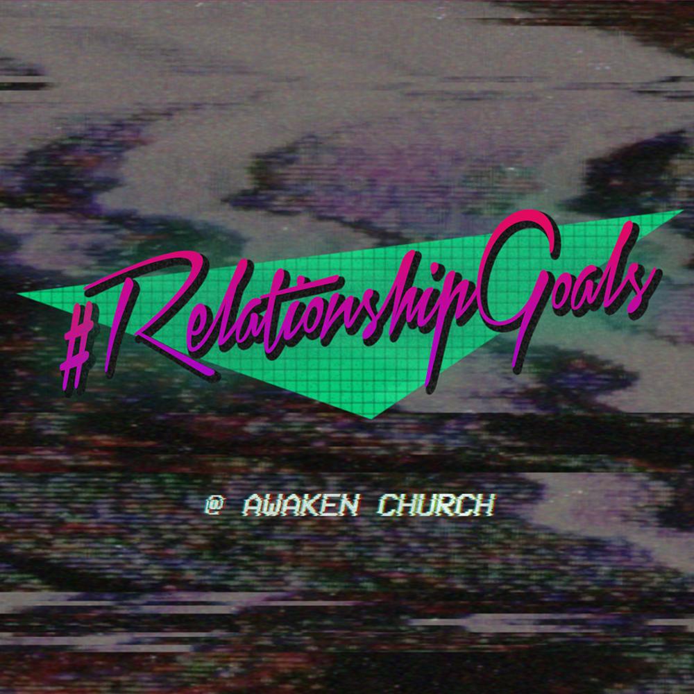 Relationship Goals / Oct 14th - Nov 4th 2018