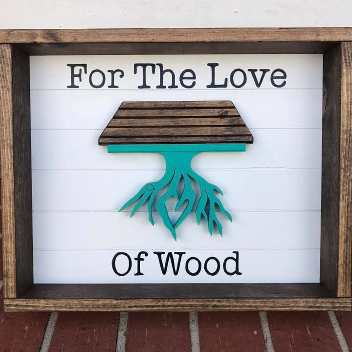For the Love of Wood