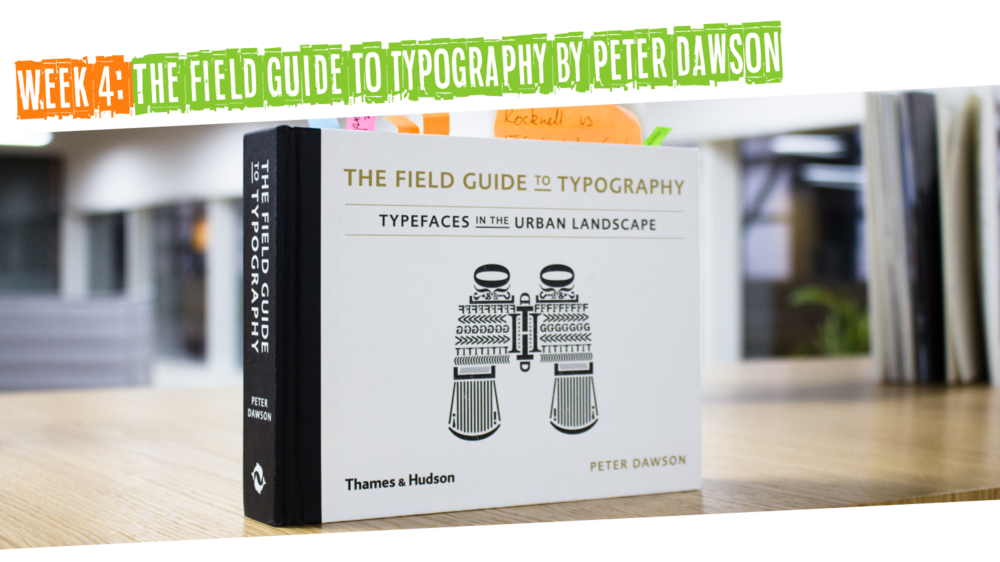 Week 4: The Field Guide to Typography by Peter Dawson