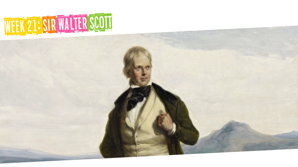 Week 21: Sir Walter Scott