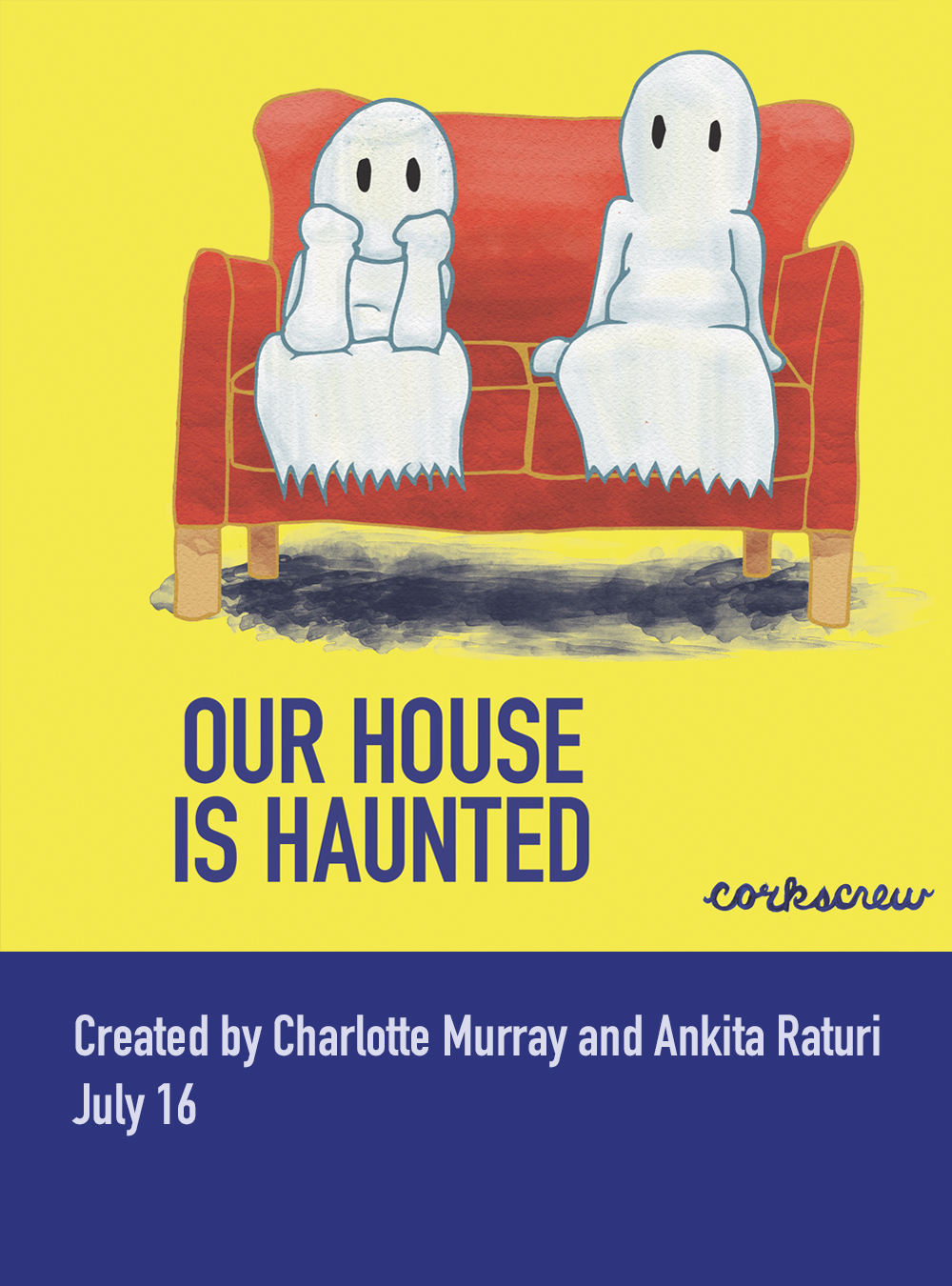 Our House is Haunted weaves together ghost stories, paranormal theories, and pop culture in order to offer audiences a tour through the eerie and unknown. A devised collage inspired by Cubism, the play seeks to conjure spirits beyond our grasp, so that we can reflect on the roles they play among the living.    MORE INFORMATION
