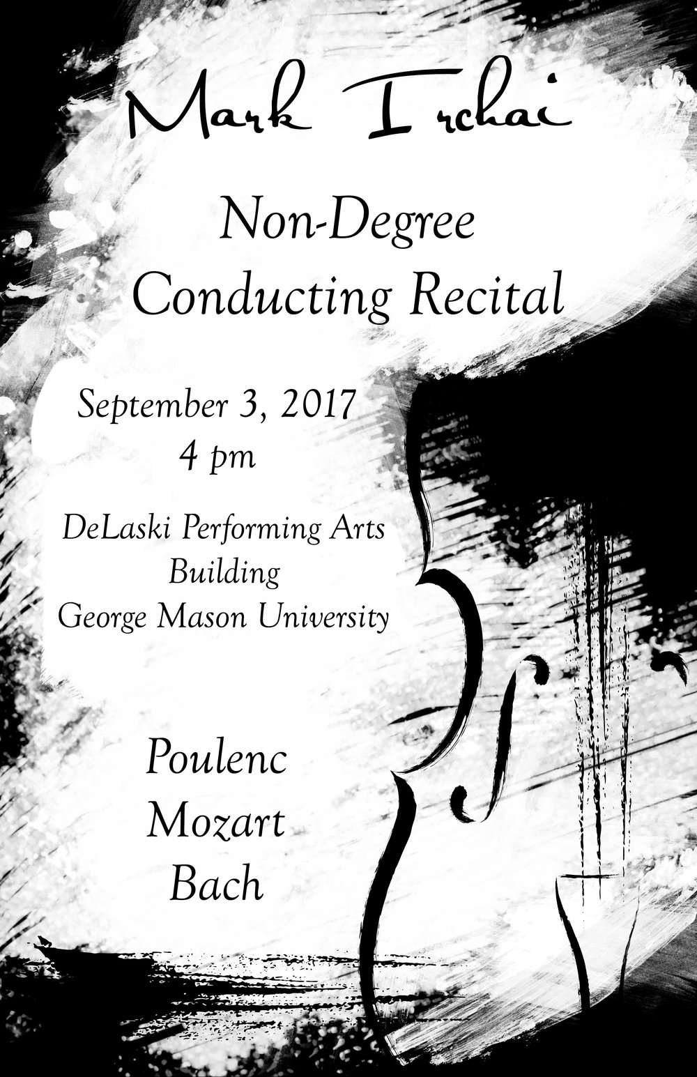 Join me... - ...for a wonderful conducting recital at George Mason University! This will be featuring a chamber orchestra mixed of students and professionals from the DC area. Admission is entirely free and open to the public.Program:Francis Poulenc - Deux Marches et IntermedeWolfgang Amadeus Mozart - Piano Concerto No. 23J. S. Bach - Orchestral Suite No. 1