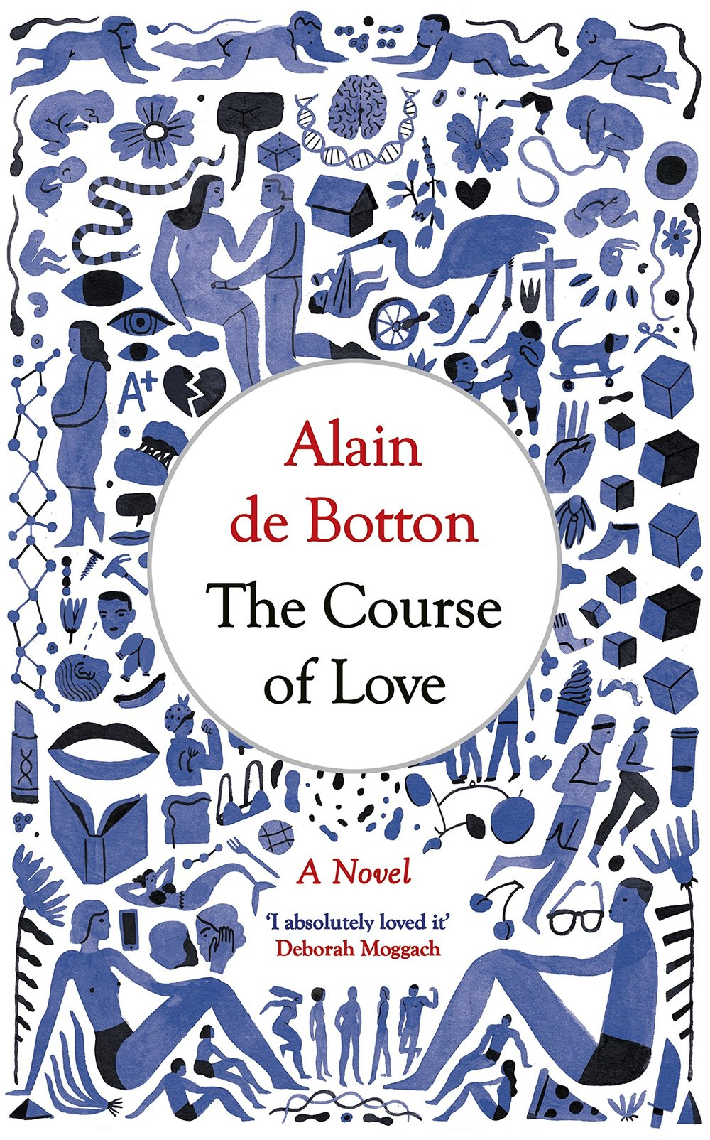 2. The Course of Love - Alain de Botton - De Botton's novel tells the story of a married couple who become irritable and contentious after their 'honeymoon' stage has ended. The Course of Love shows that life after falling in love isn't as simple as 'happy ever after'. Vividly realistic, having fallen deeply in love, the couple
