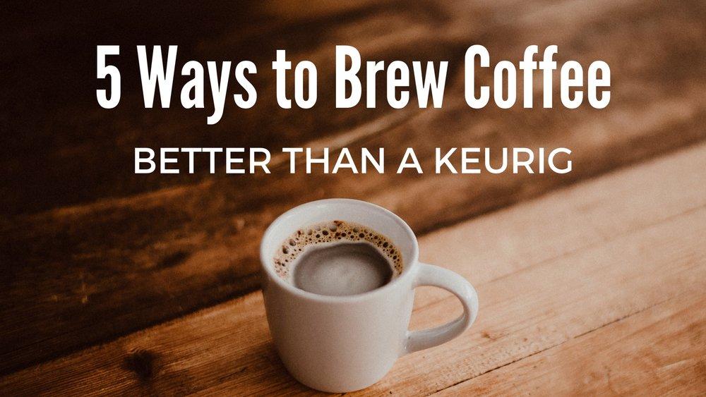 5 Ways to Brew Coffee