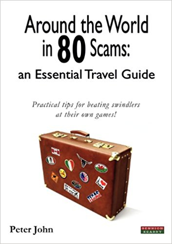 """""""Around the World in 80 Scams"""" by Peter John (Bennion Kearney) is a must-read for any seasoned or first-time traveler"""