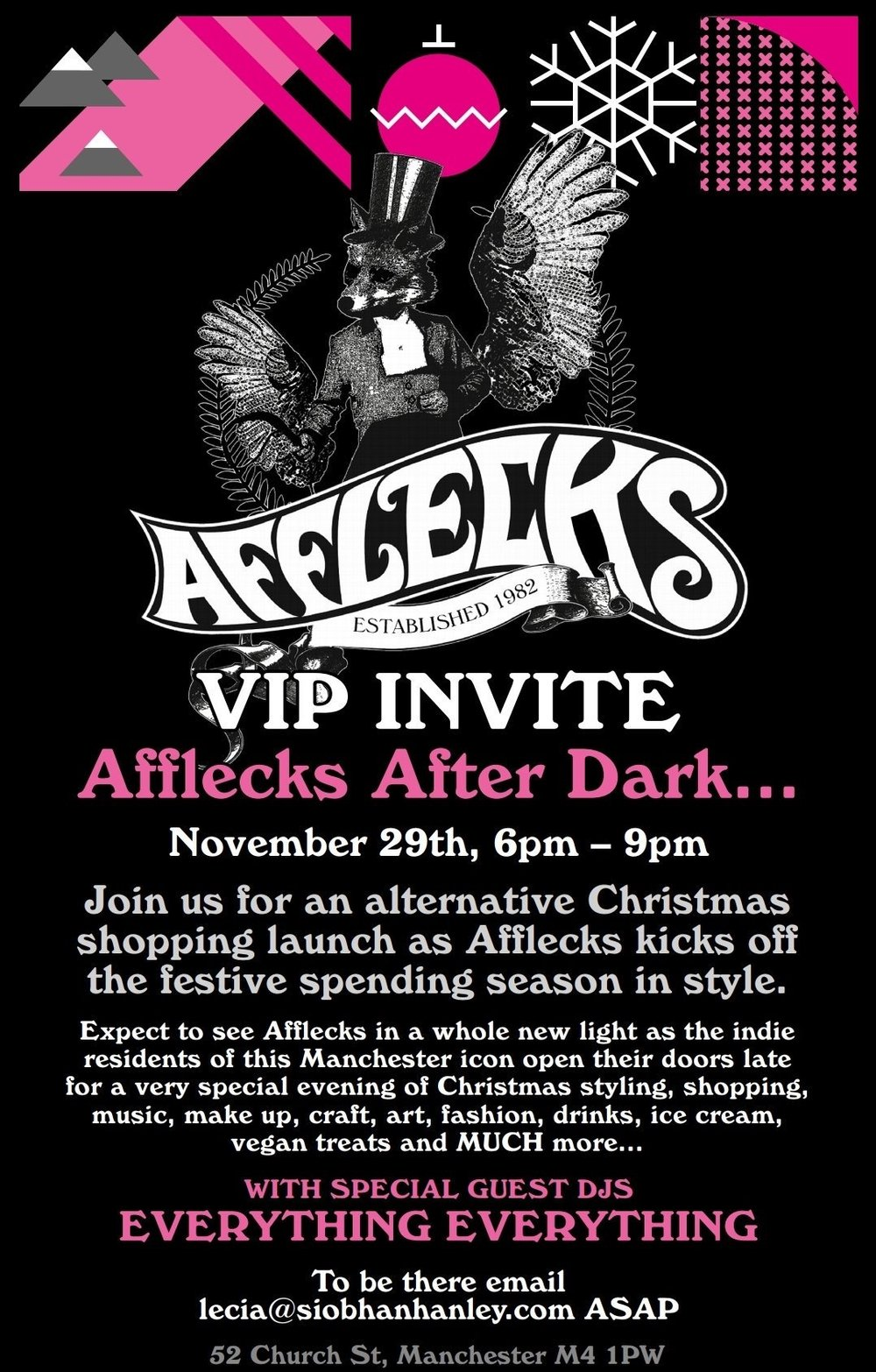 Thurs 29 November 2018 - At this time of year Manchester is awash with Christmas markets and events, so why not check out Afflecks After Dark for something a little different.An independent shopping mecca, Afflecks is not only a Manchester institution but a long standing champion of small businesses and retail for the city.For those that want to live their best 5-9 (see what we did there) then make sure you RSVP without delay today.email lecia@siobhanhanley.com