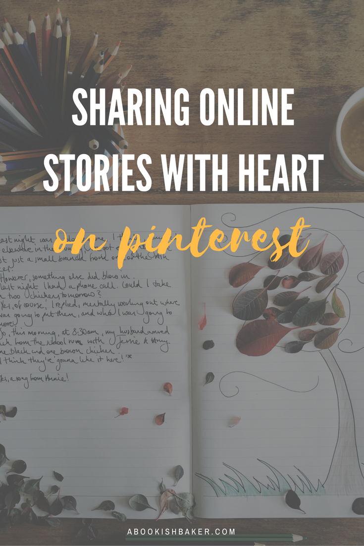 sharing online stories with heart on Pinterest. A place to share heartfelt blog posts, posts that inspire, invigorate, create emotions.