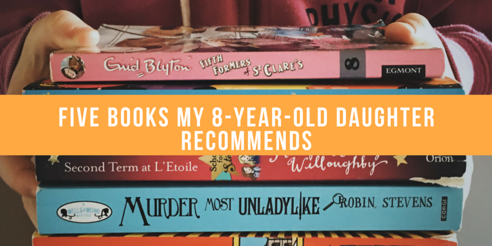 five books my 8 year old daughter recommends.png