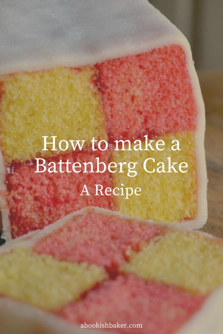 How to Make a Battenberg Cake - a recipe