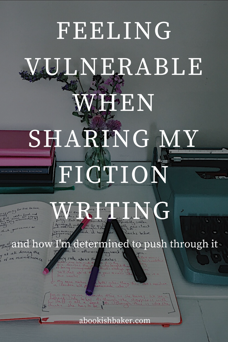 Feeling vulnerable about my fiction writing and how I'm determined to push through it