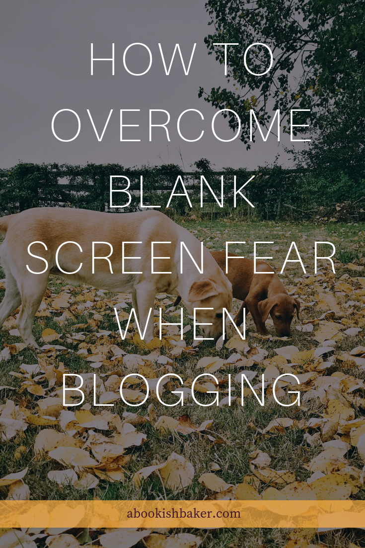 How to overcome blank screen fear when blogging