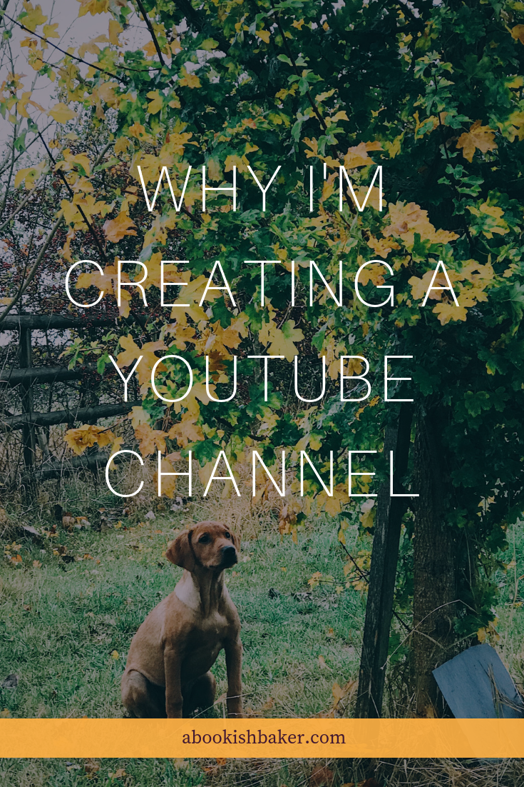 Why I'm creating a YouTube Channel
