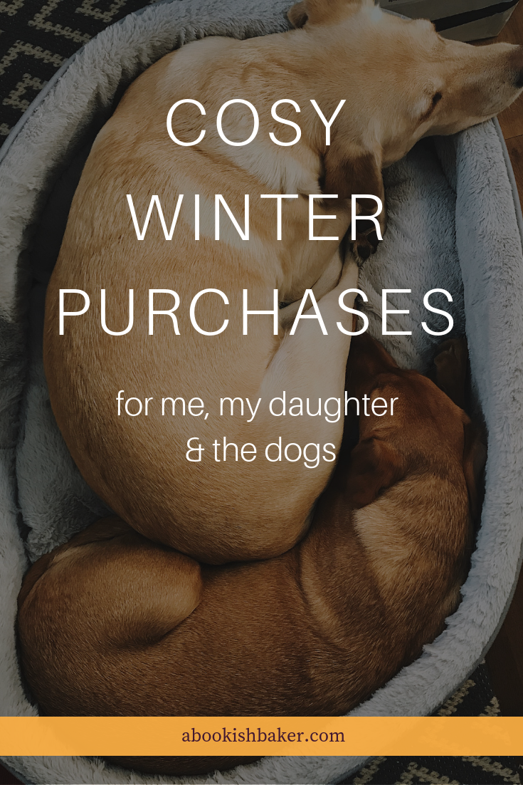 cosy winter purchases for me, my daughter and the dogs