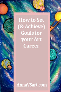How to set and achieve goals for your art career
