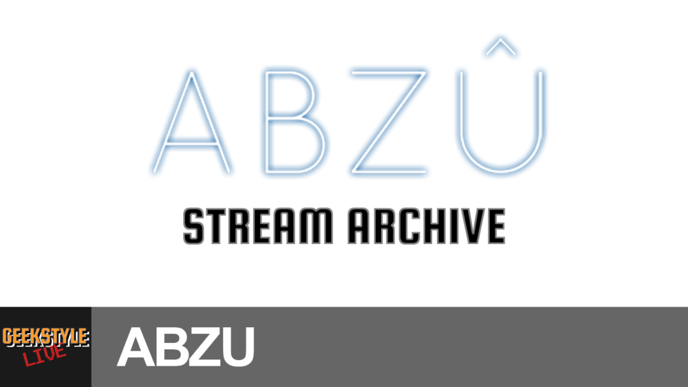 - Original stream date June 4, 2017.Angel streams Abzu and is immediately awestruck and terrified at the same time!Watch Live ➤ https://www.twitch.tv/geekstylelive