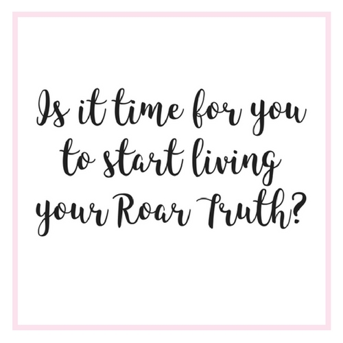 Ready to start living your Roar Truth? Yes!