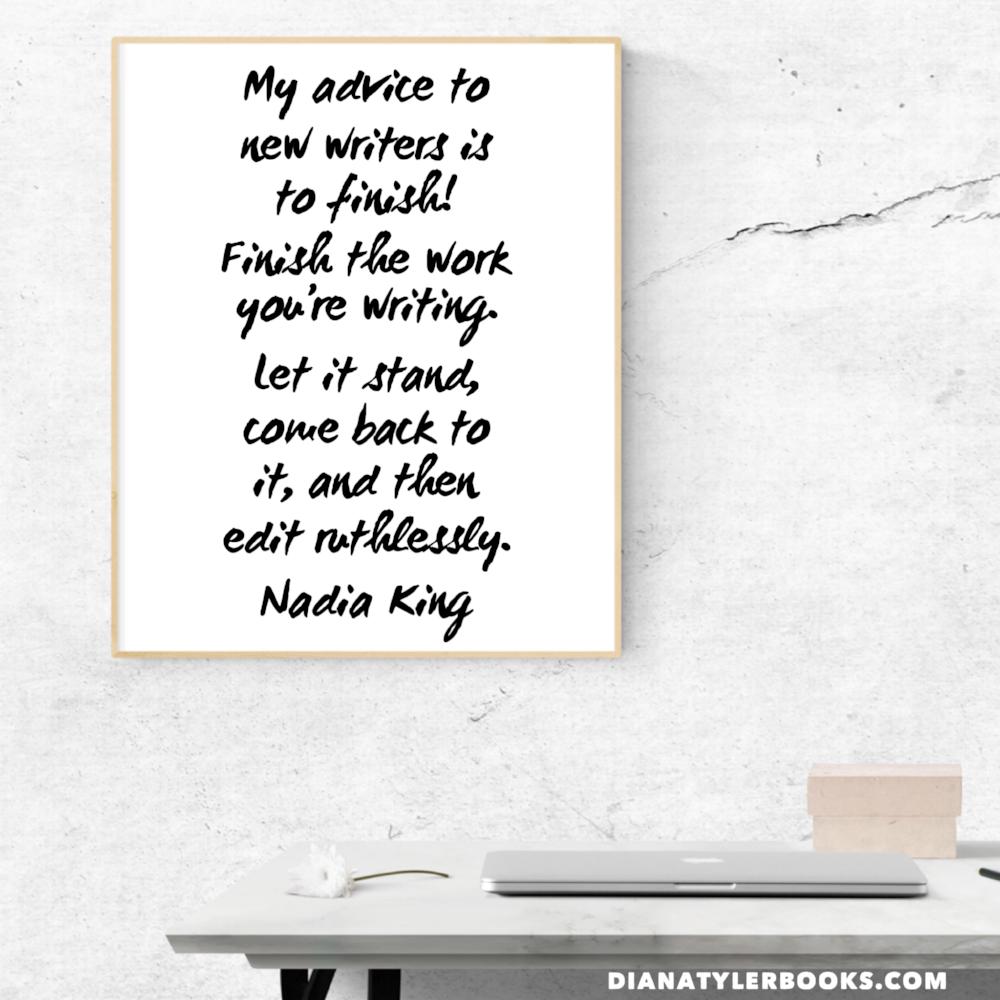 Writing Advice from Nadia King via Diana Tyler