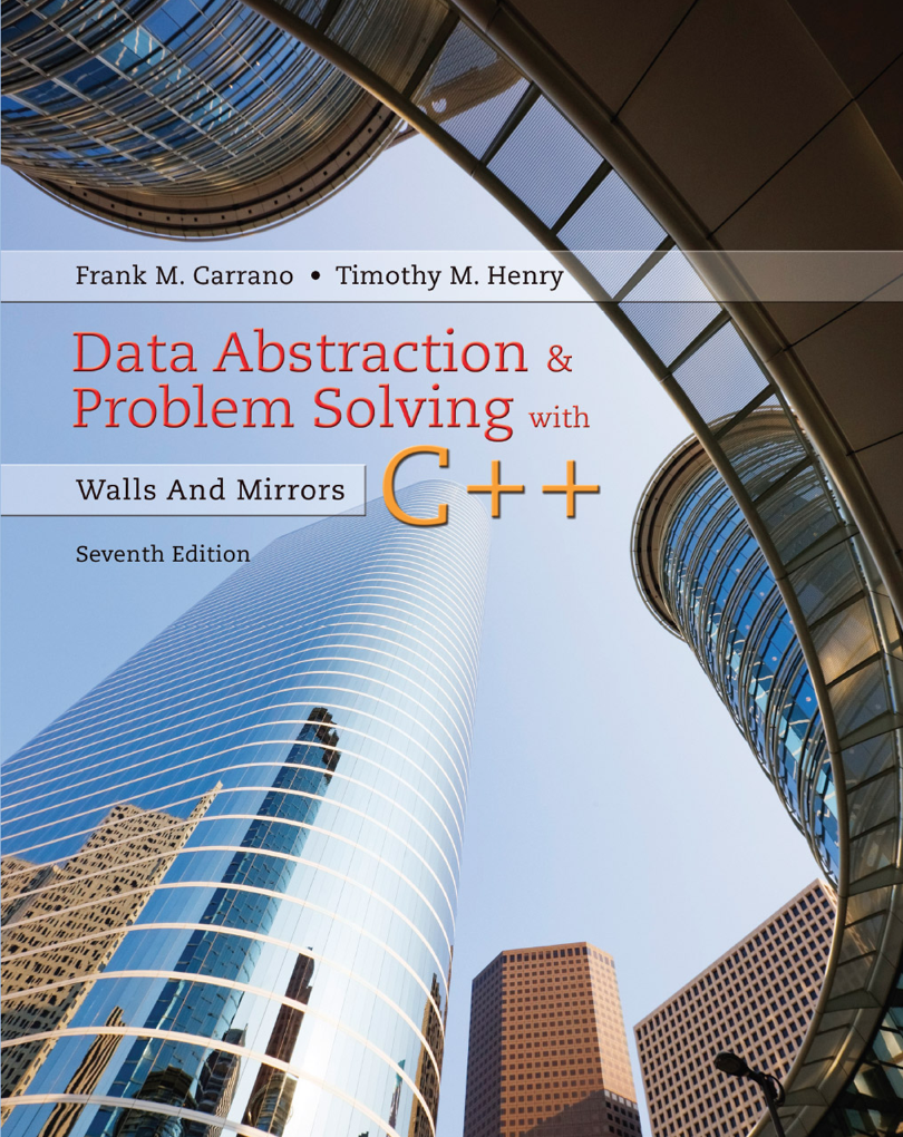 Data Abstraction& Problem Solving with C++ - Walls And MirrorsSeventh Edition