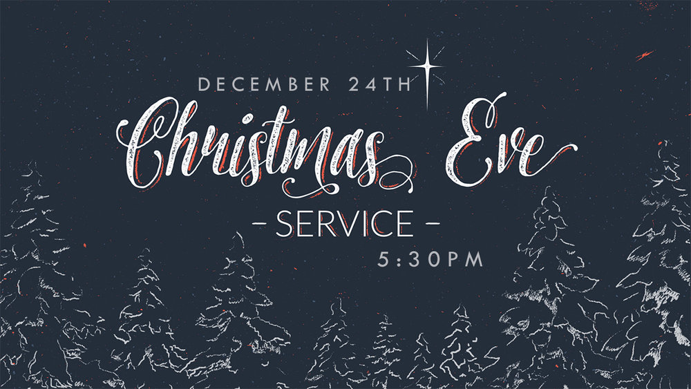 Christmas Eve 2017 - Please join us for our annual Christmas Eve service on Sunday, December 24th.  We will begin at 5:30pm.*Child care will be available.
