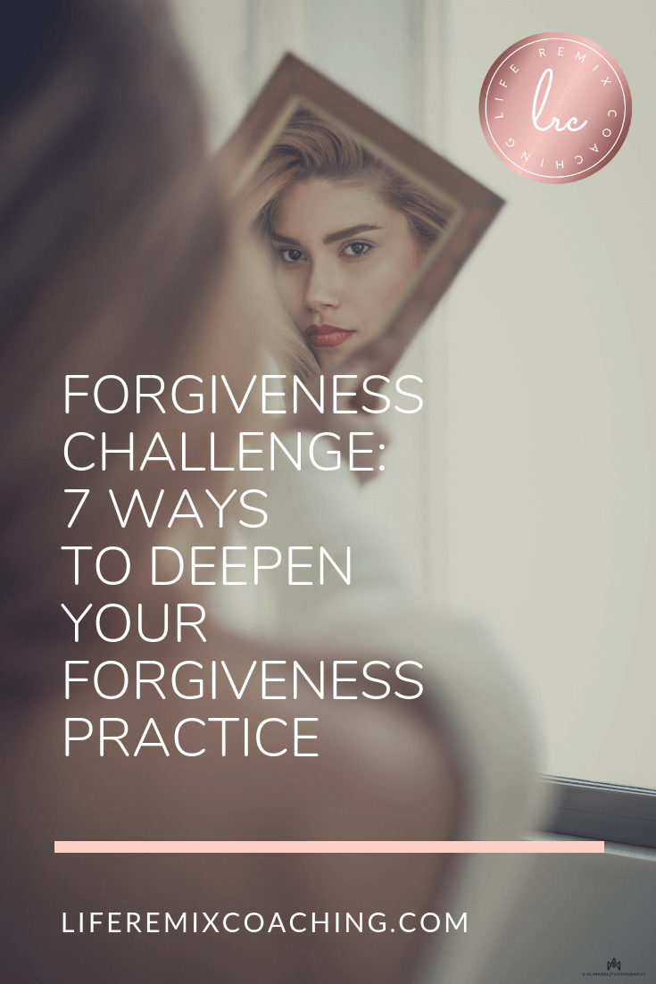 Forgiveness Challenge 7 Ways to Deepen Your Forgiveness Practice.png